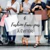 6 fashion faux-pas à éviter