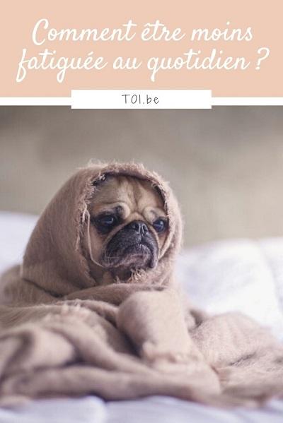 Comment etre moins fatiguée